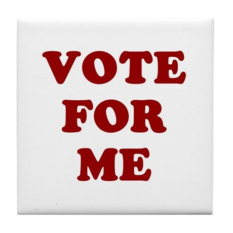 Vote For Me Tile Coaster