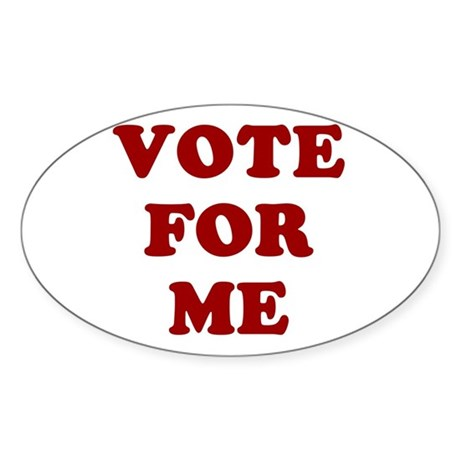 Vote For Me Oval Sticker