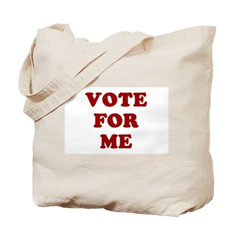 Vote For Me Tote Bag