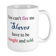 Slaves Bought & Sold Mug