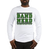 Band Nerd: You Want To Be Me Long Sleeve T-Shirt