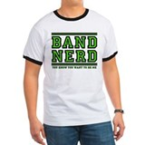 Band Nerd: You Want To Be Me T