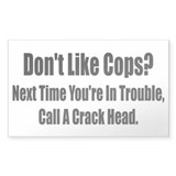 Don't Like Cop's? Rectangle Bumper Stickers