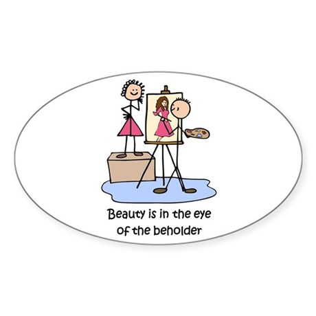 Beauty... Eye of Beholder Oval Sticker
