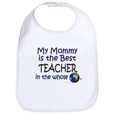Best Teacher In The World (Mommy) Bib