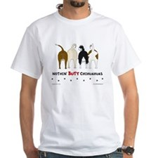 Nothin' Butt Chihuahuas Shirt