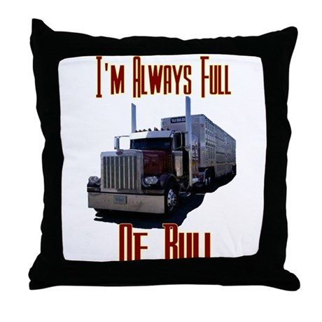 I'm Allways Full of Bull Throw Pillow