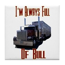 I'm Allways Full of Bull Tile Coaster