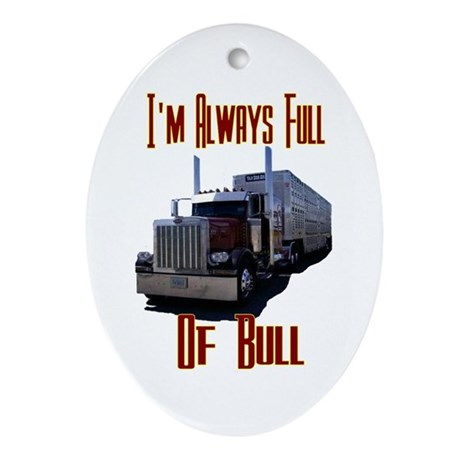 I'm Allways Full of Bull Oval Ornament