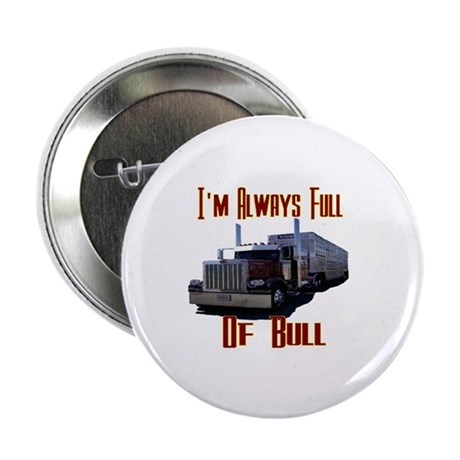 "I'm Allways Full of Bull 2.25"" Button (10 pack)"