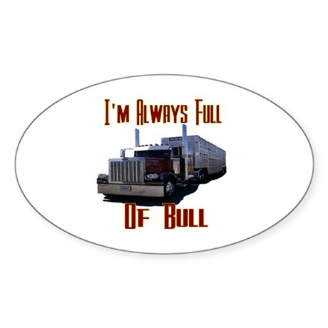 I'm Allways Full of Bull Oval Sticker