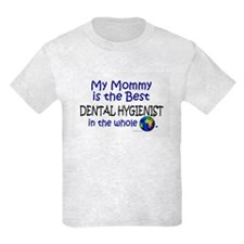 Best Dental Hygienist In The World (Mommy) T-Shirt