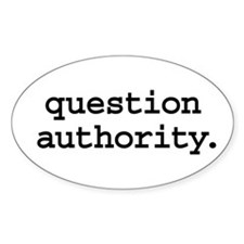 question authority. Oval Decal