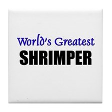 Worlds Greatest SHRIMPER Tile Coaster