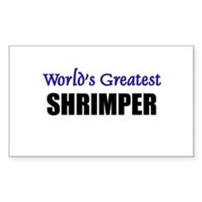 Worlds Greatest SHRIMPER Rectangle Decal