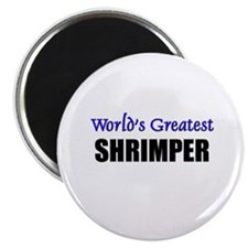 "Worlds Greatest SHRIMPER 2.25"" Magnet (10 pack)"
