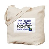 Best Podiatrist In The World (Daddy) Tote Bag