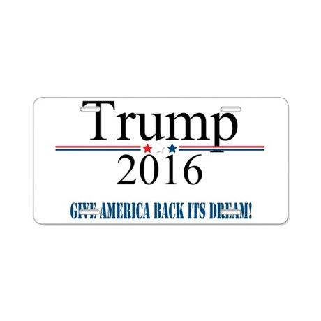 TRUMP Quote Give America Back It's Dream Aluminum