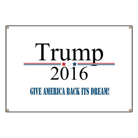 TRUMP Quote Give America Back It's Dream Banner