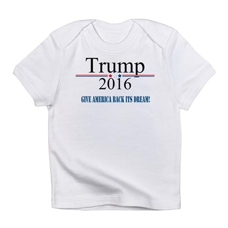 TRUMP Quote Give America Back It's Dream Infant T-