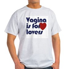 Vagina is for lovers Ash Grey T-Shirt