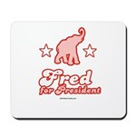 Fred for President Mousepad