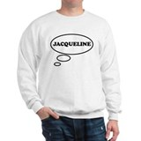 Thinking of JACQUELINE Sweatshirt