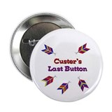 "Funny Custer's last stand 2.25"" Button (100 pack)"