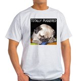 &quot;Totally Puggered&quot; Ash Grey T-Shirt