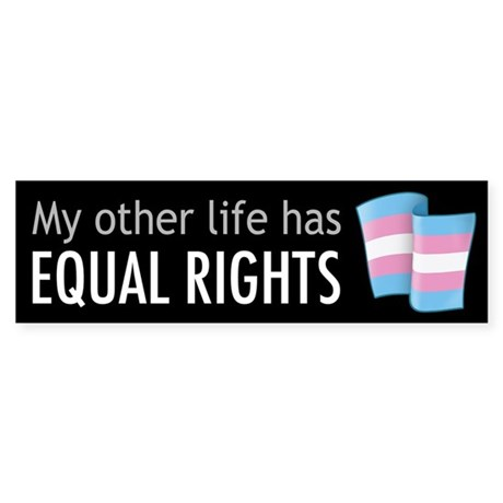 My Other Life Trans Bumper Sticker