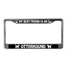 My Best Friend Is An Otterhound License Frame