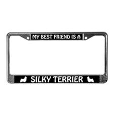 My Best Friend Is A Silky Terrier License Frame