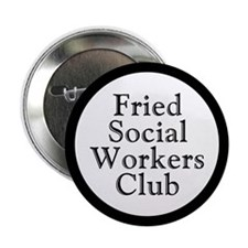 Fried Social Workers Club Button