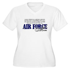 Freedom needed heroes: USAF Mom T-Shirt