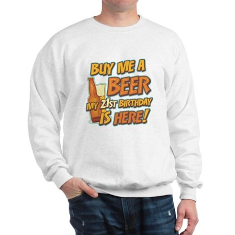 Buy Beer 21st Birthday Sweatshirt