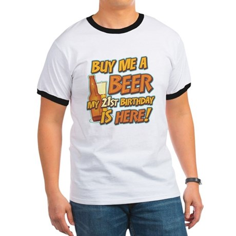 Buy Beer 21st Birthday Ringer T