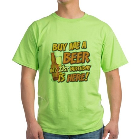 Buy Beer 21st Birthday Green T-Shirt