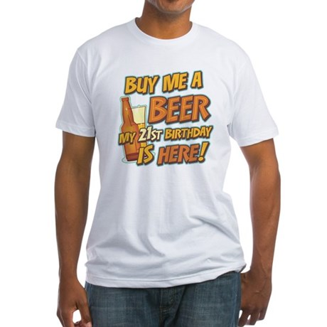Buy Beer 21st Birthday Fitted T-Shirt