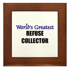 Worlds Greatest REFUSE COLLECTOR Framed Tile