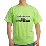 Worlds Greatest REAL ESTATE BROKER T-Shirt