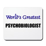 Worlds Greatest PSYCHOBIOLOGIST Mousepad