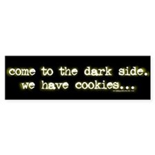 Come to the Dark Side. Bumper Bumper Sticker