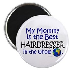 "Best Hairdresser In The World (Mommy) 2.25"" Magnet"