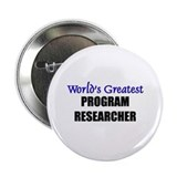 "Worlds Greatest PROGRAM RESEARCHER 2.25"" Button (1"