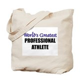 Worlds Greatest PROFESSIONAL ATHLETE Tote Bag