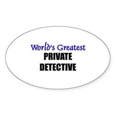 Worlds Greatest PRIVATE DETECTIVE Oval Decal
