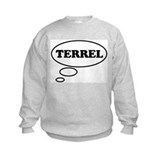 Thinking of TERREL Sweatshirt