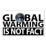 Global Warming Is Not Fact Rectangle Decal
