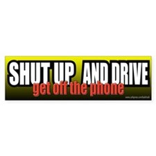 Shut Up... Bumper Bumper Sticker