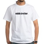 ADULT SIZES - middle brother White T-Shirt